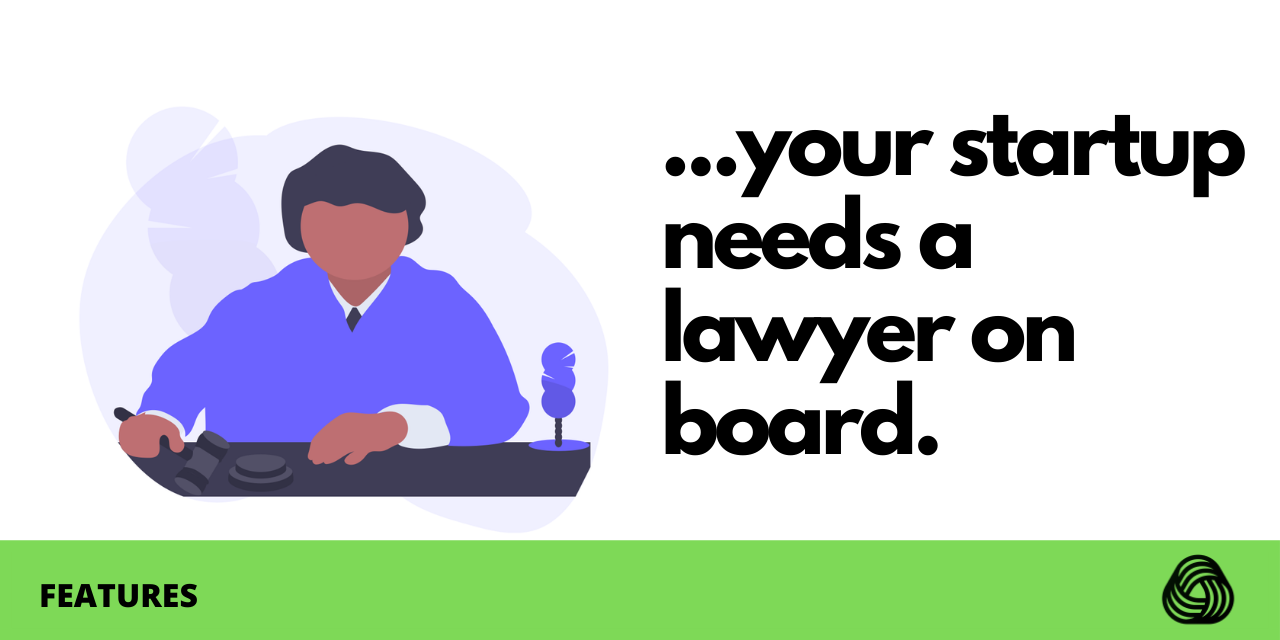 Legal: Why Your Startup Needs A Lawyer On The Team.