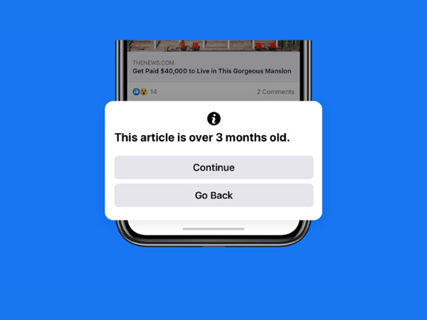 Facebook to introduce pop-up warning users who share content more than 90 days old.