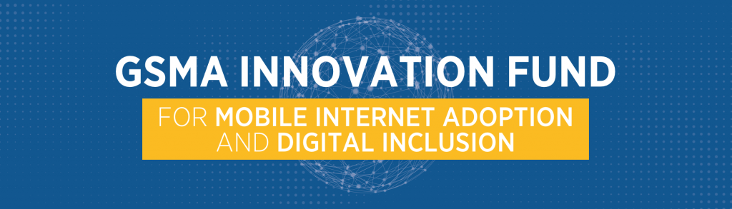 GSMA announces winners of the Innovation Fund for Mobile Internet Adoption and Digital Inclusion Grant